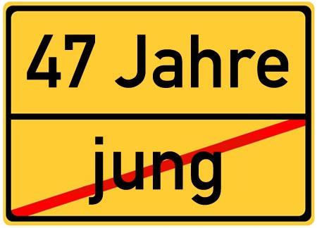 Lustige Schild mit Glückwünsche zum 47. Geburtstag