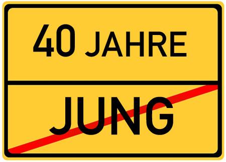 Witziges Ortseingangsschild zum 40. Geburtstag