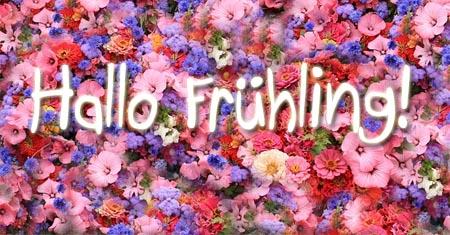 Hallo Frühling, herzlich willkommen