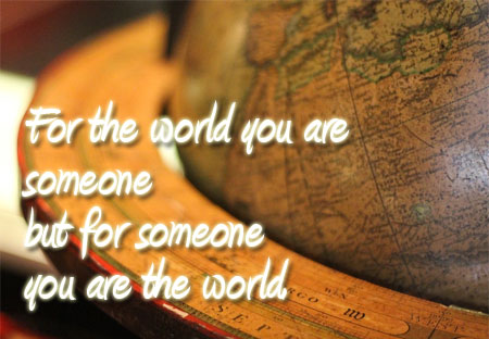 You are someone in the world